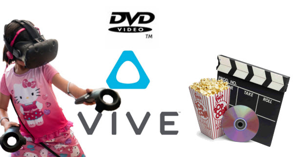 Watch DVD movie on HTC Vive VR with no limitation