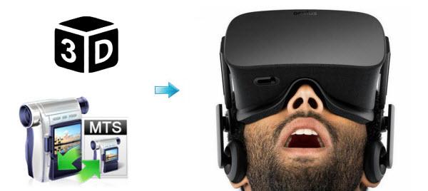Convert 3D MTS footage for playback on Oculus Rift