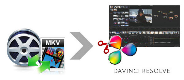 Import MKV to DaVinci Resolve for editing
