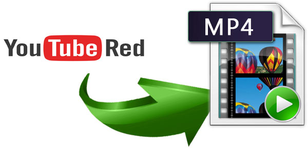 YouTube Red Downloader - Download YouTube Red Videos in MP4 Youtubered-to-mp4