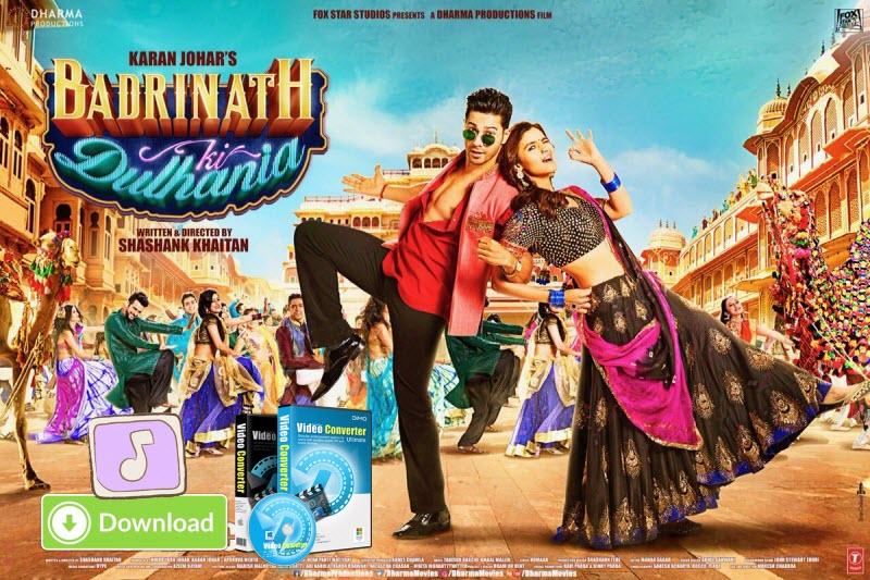 Download Badrinath Ki Dulhania Songs