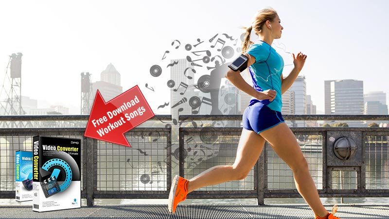Solution to Free Download Workout Songs in MP3/MP4