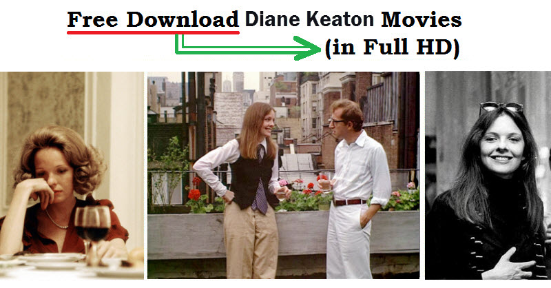 The Best Diane Keaton Movies that Worth Collection